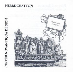Pierre Chatton - Oeuvres sacrées et profanes